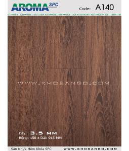 Sàn nhựa Aroma SPC A140