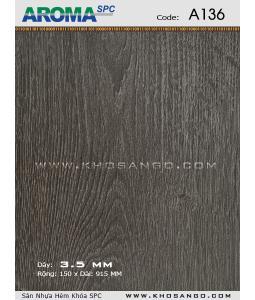 Sàn nhựa Aroma SPC A136