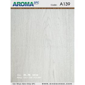 Sàn nhựa Aroma SPC A139