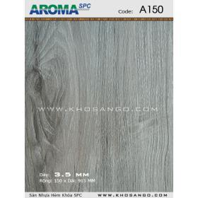 Sàn nhựa Aroma SPC A150